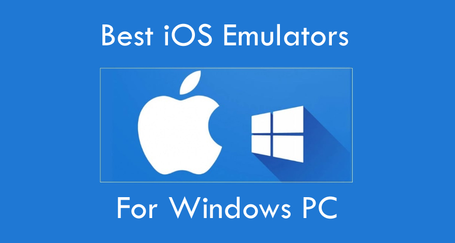 Top 7 Best iOS Emulators for Windows PC